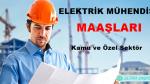 2018 Elektrik Mühendisi Maaşları Ne Kadar?