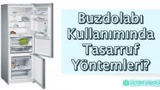 Buzdolabı Kullanımında Tasarruf Yöntemleri?