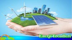 Geleceğin En Yeni Enerji Trendleri