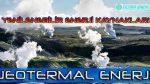 Jeotermal Enerji Kaynaklar İle Neler Yapılabilir?