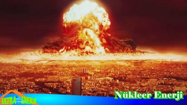 Nükleer Enerji Hakkında Bilinmesi Gereken 8 Bilgi