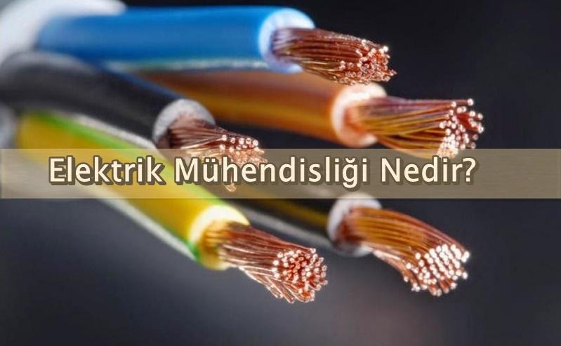 elektrik 1 - Elektrik Mühendisliği Nedir?